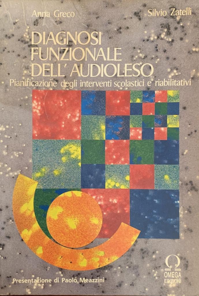 S. Zatelli e A. Greco. Diagnosi funzionale dell'Audioleso.