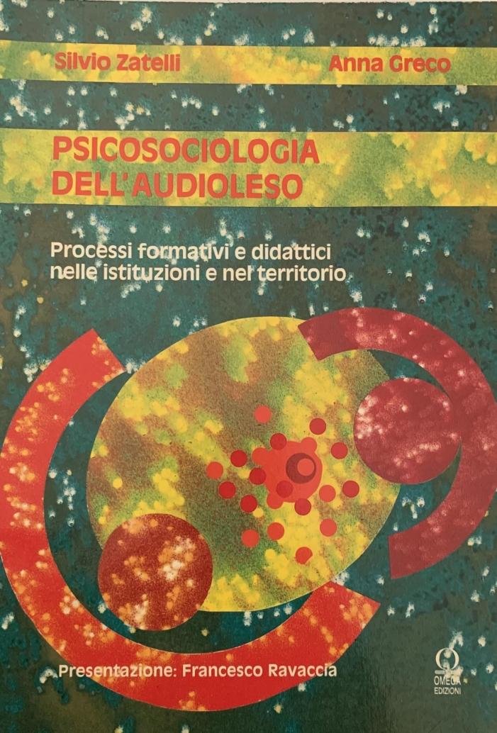 Silvio Zatelli e Anna Greco. Psicosociologia dell'Audioleso.