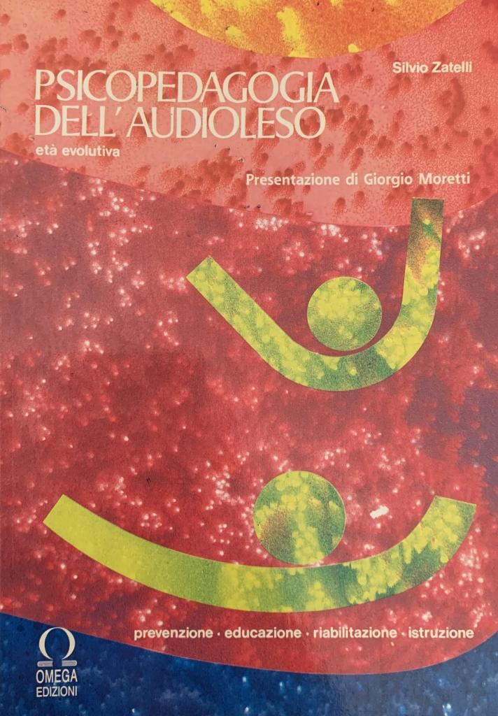 Silvio Zatelli. Psicopedagogia dell'Audioleso.